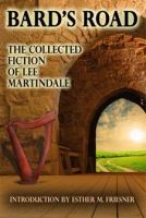 Bard's Road: The Collected Fiction of Lee Martindale